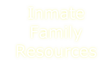 Inmate Family Resources